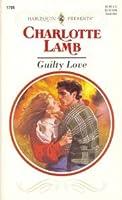 Guilty Love (Harlequin Presents)