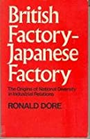 British Factory, Japanese Factory: The Origins of National Diversity in Industrial Relations,