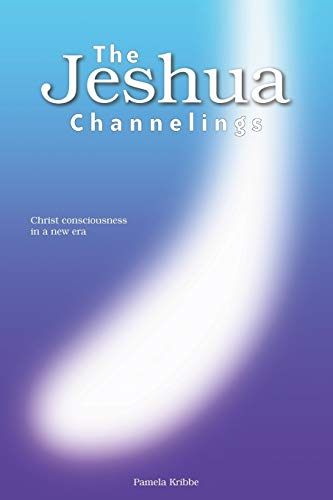 Download The Jeshua Channelings: Christ Consciousness in a New Era 1601456824