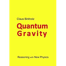 Quantum Gravity: Reasoning with New Physics