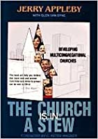 Church Is in a Stew: Developing Multicongregational Churches