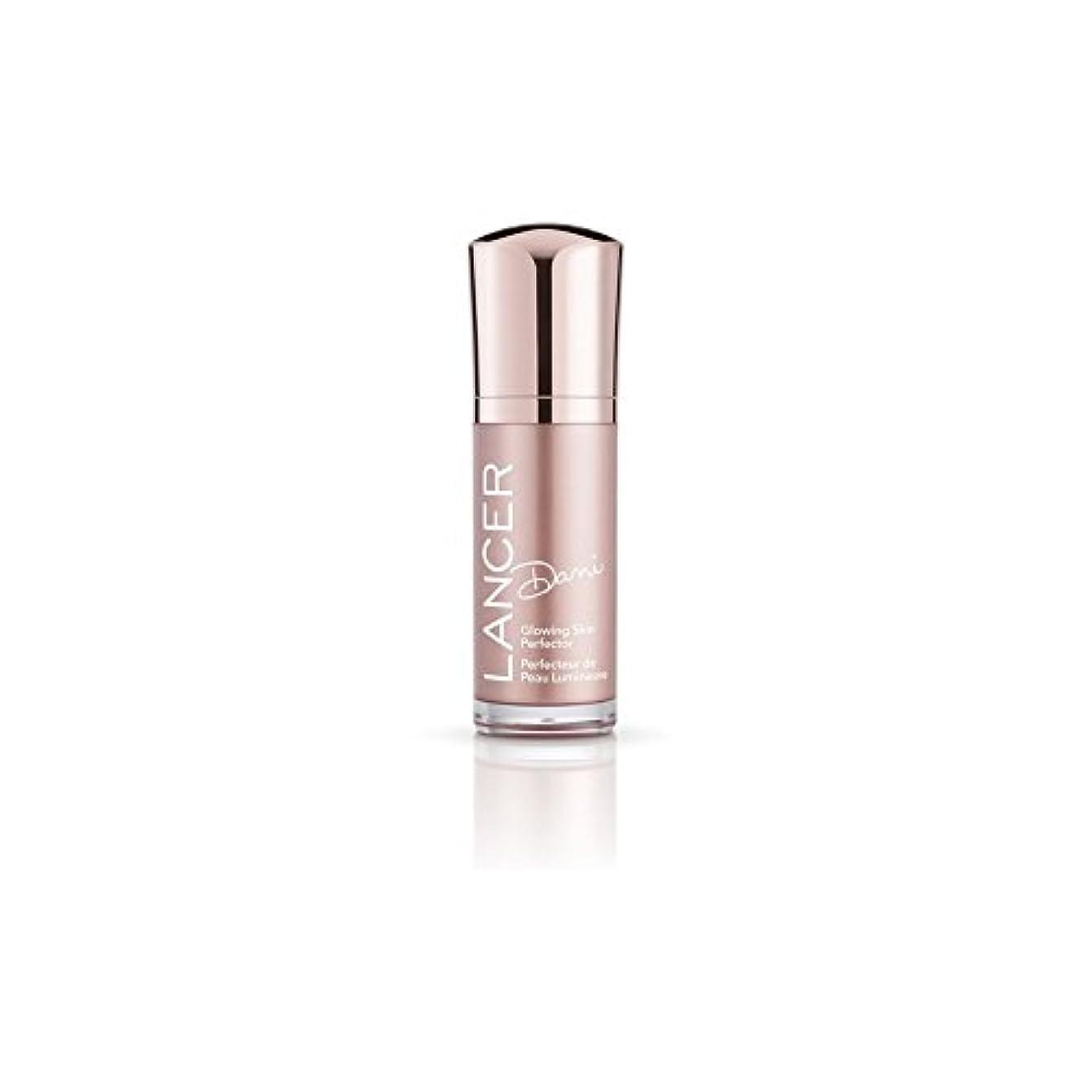 持参ブルーベル容赦ないLancer Skincare Dani Glowing Skin Perfector (30ml) - スキンパーフェク輝くランサースキンケアダニ(30ミリリットル) [並行輸入品]