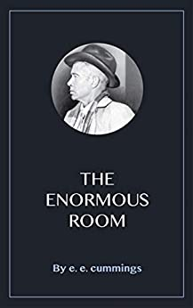 The Enormous Room by [E. E. Cummings]