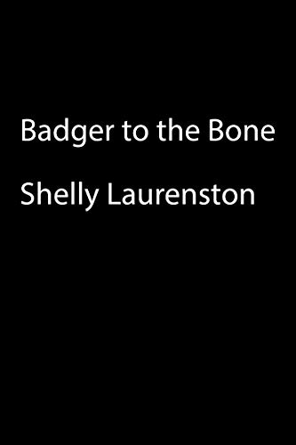 Badger to the Bone (The Honey Badger Chronicles Book 3) (English Edition)