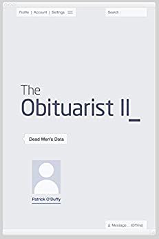 The Obituarist II: Dead Men's Data by [O'Duffy, Patrick]