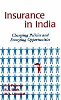 Insurance in India: Changing Policies and Emerging Opportunities