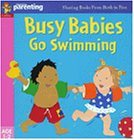 Busy Babies Go Swimming (Practical Parenting S.)
