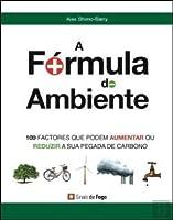 A Fórmula do Ambiente 100 Factores que podem aumentar ou reduzir a sua pegada de carbono