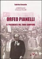 Orfeo Pianelli. Il presidente del Toro campione