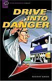 Drive into Danger: Narrative (Oxford Bookworms Starters S.)