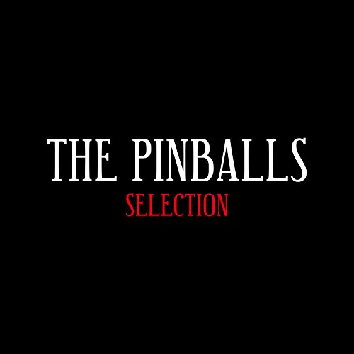 THE PINBALLS SELECTION