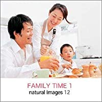 natural images Vol.12 FAMILY TIME 1
