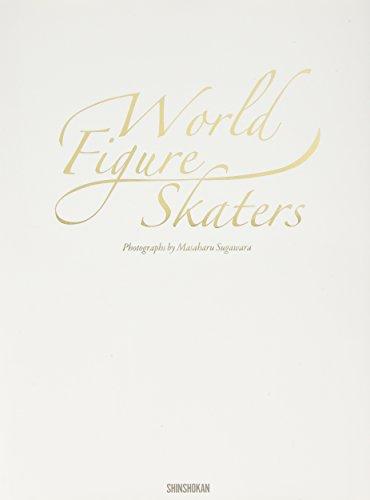 World Figure Skaters—菅原正治フィギュアスケート写真集