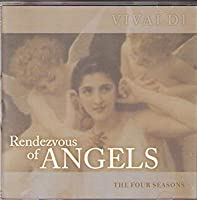 Rendezvous of Angels: The Four Seasons