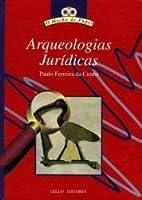 Arqueologias jurídicas