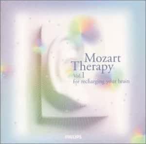 モーツァルト療法 ~音の最先端セラピー ~1.もっと頭の良くなるモーツァルト ~脳にエネルギーを充電する音