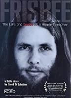 Frisbee: The Life & Death of a Hippie Preacher [DVD] [Import]