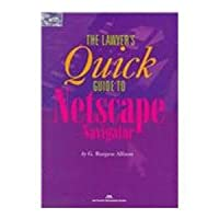 The Lawyer's Quick Guide to Netscape Navigator (Lawyer's Quick Guides)