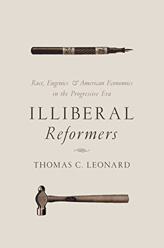 Illiberal Reformers: Race, Eugenics, and American Economics in the Progressive Eraの詳細を見る