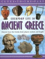 Everyday Life in Ancient Greece (Clues to the Past)