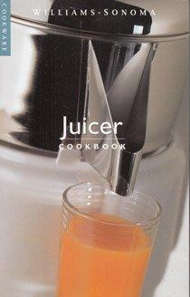 Download Juicer: Cookbook (Williams-Sonoma Cookware) 1887451145