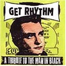 Get Rhythm-a Tribute to the Man in Black