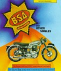 Bsa Gold Star and Other Singles: The Postwar Gold Star; 'B', 'M', 'C' Ranges; Bantam; Unit Singles
