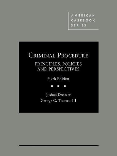 Download Criminal Procedure, Principles, Policies and Perspectives (American Casebook) 1634603168