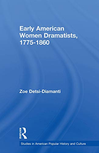 Early American Women Dramatists, 1780-1860 (Studies in American Popular History and Culture) (English Edition)
