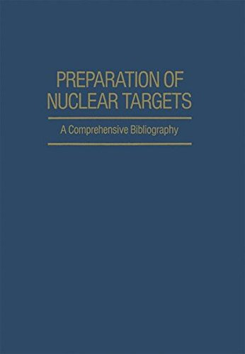 Download Preparation of Nuclear Targets: A Comprehensive Bibliography (Ifi Data Base Library) 1468499920