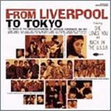 FROM LIVERPOOL TO TOKYO~