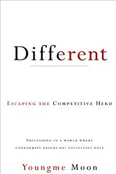 [Moon, Youngme]のDifferent: Escaping the Competitive Herd (English Edition)