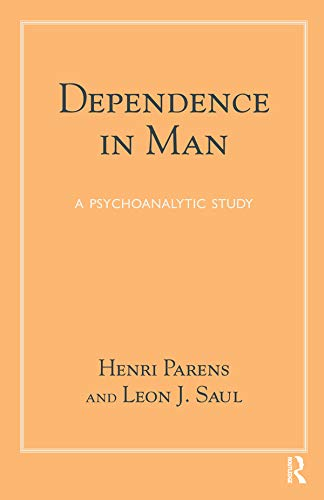 Dependence in Man: A Psychoanalytic Study (English Edition)