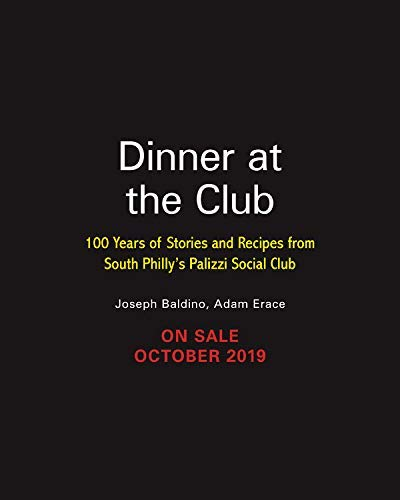 Dinner at the Club: 100 Years of Stories and Recipes from South Philly's Palizzi Social Club (English Edition)
