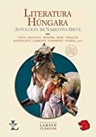 Literatura hungara / Hungarian literature: Antologia De Narrativa Breve / Anthology of Short Stories