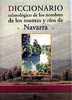 Diccionario etimológico de los montes y ríos de Navarra