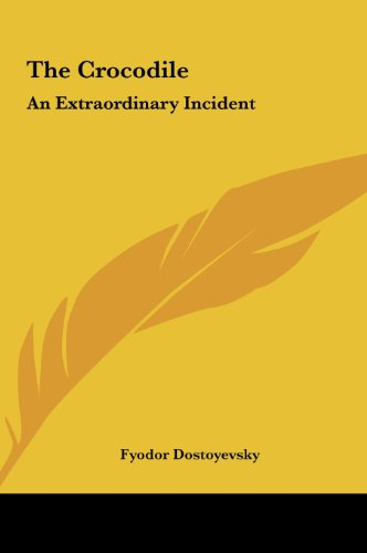 Download The Crocodile: An Extraordinary Incident 1161460535
