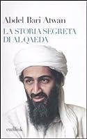 La storia segreta di Al Qaeda