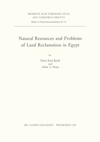 Download Natural Resources and Problems of the Land Reclamation in Egypt (Tubinger Atlas Des Vorderen Orients) 3882263938