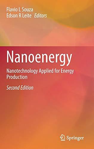 Download Nanoenergy: Nanotechnology Applied for Energy Production 3319627996