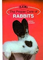 The Proper Care of Rabbits