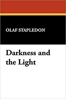 Darkness and the Light by [Olaf Stapledon, William]