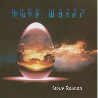 Pure Water by Steve Raiman (2004-09-29)