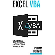 Excel VBA: Ultimate Excel VBA Programming Step By Step Guide to Go from Beginner to Expert
