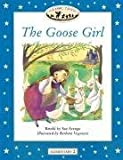 Classic Tales: Goose Girl Elementary level 2