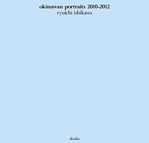 okinawan portraits 2010-2012の詳細を見る