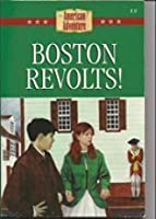 Boston Revolts (The American Adventure)
