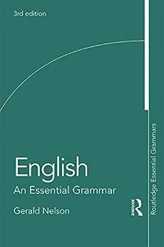 English: An Essential Grammar (Routledge Essential Grammars) by [Nelson, Gerald]