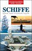 Schiffe: Segelschiffe - Passagier- und Handelsschiffe - Kriegsschiffe