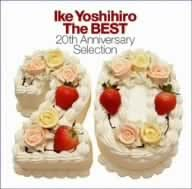 Ike Yoshihiro The BEST~20th Anniversary Selection~